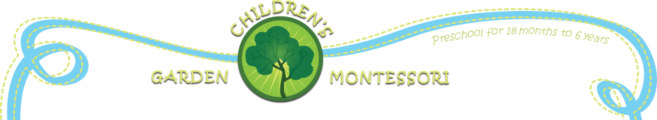 Children's Garden Montessori | Preschool for 2 to 6 year olds